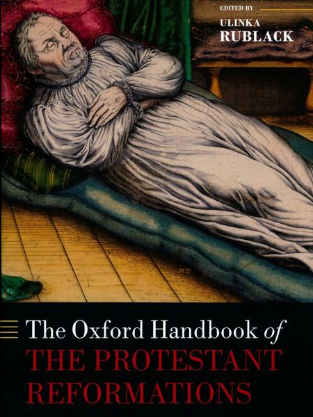 Oxford Handbook of Protestant Reformations